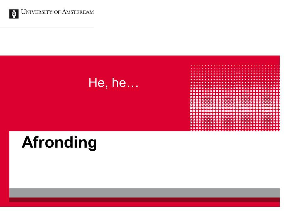 Afronding He, he…