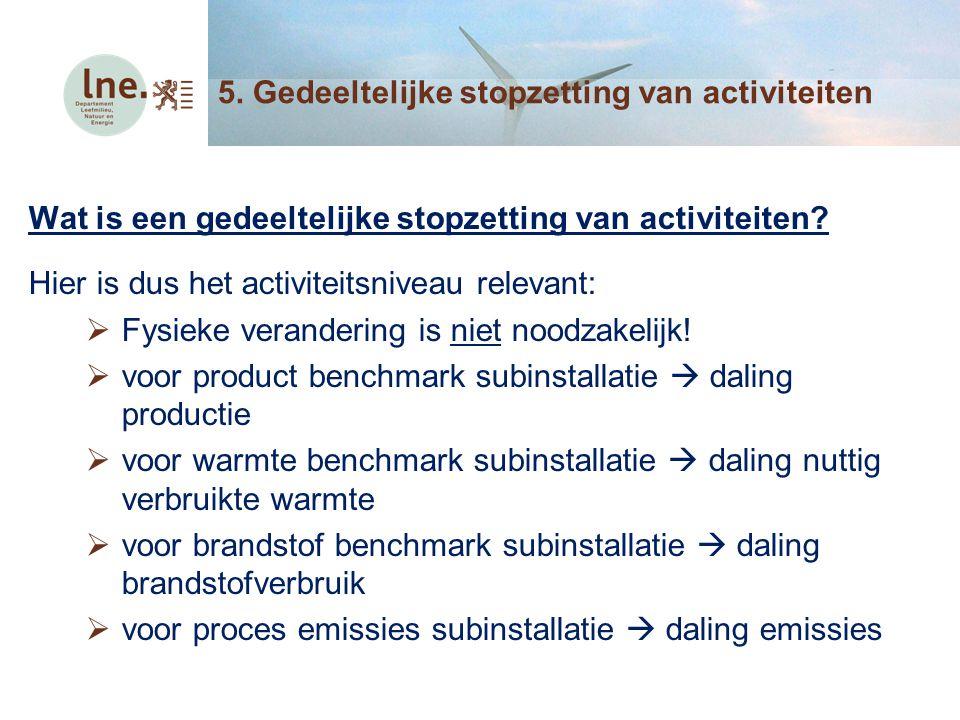 Wat is een gedeeltelijke stopzetting van activiteiten? Hier is dus het activiteitsniveau relevant:  Fysieke verandering is niet noodzakelijk!  voor
