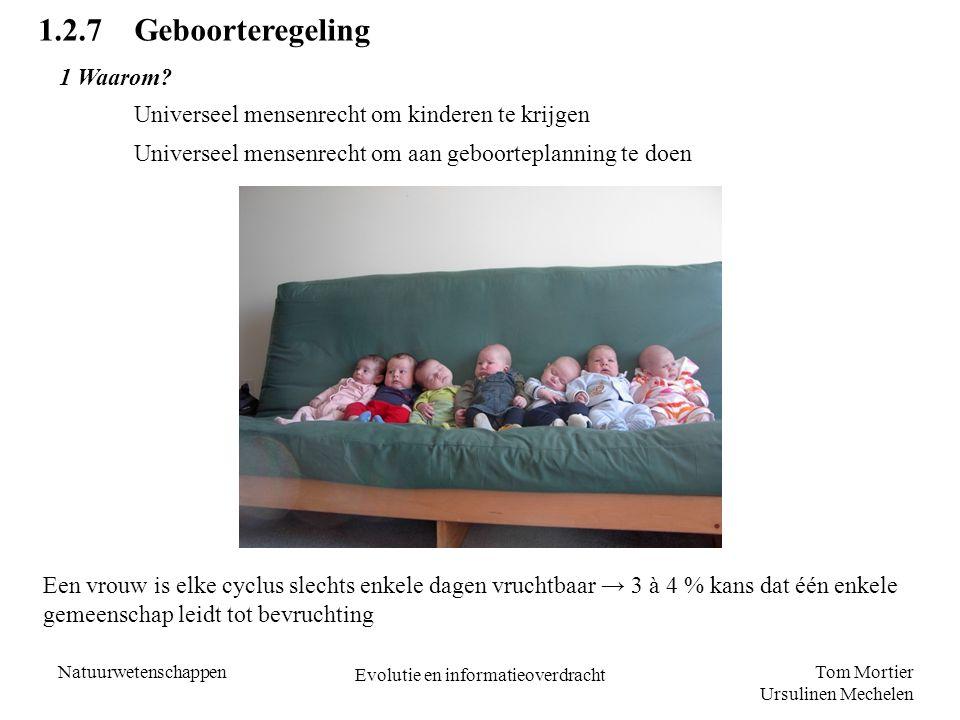 Tom Mortier Ursulinen Mechelen Natuurwetenschappen Evolutie en informatieoverdracht 1.2.7Geboorteregeling 1 Waarom? Universeel mensenrecht om kinderen
