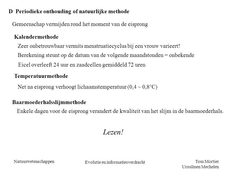 Tom Mortier Ursulinen Mechelen Natuurwetenschappen Evolutie en informatieoverdracht D Periodieke onthouding of natuurlijke methode Gemeenschap vermijd