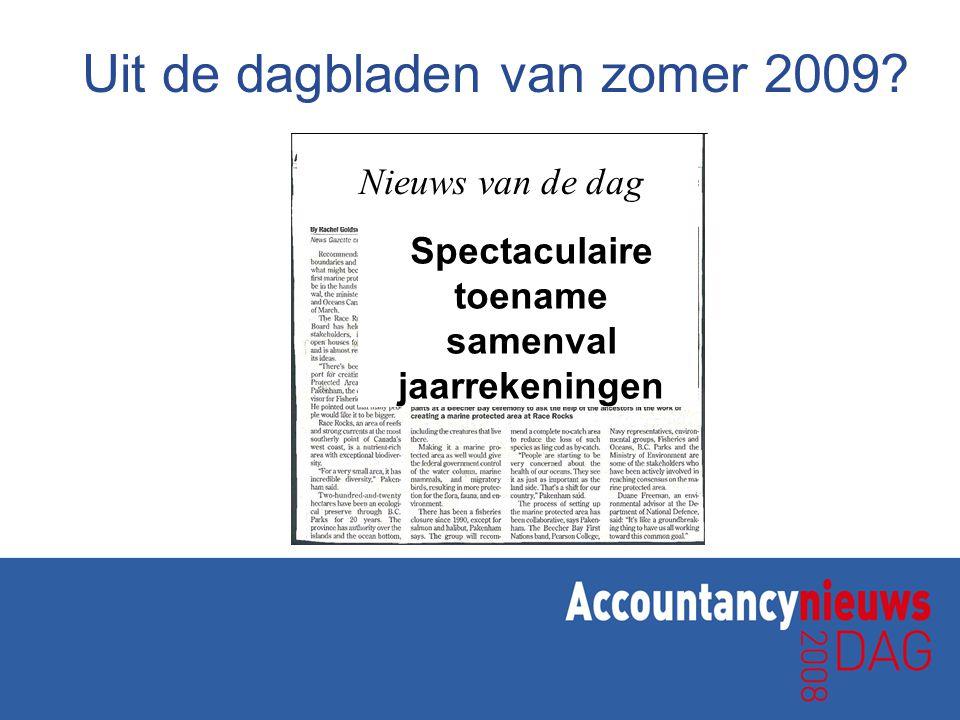 Spectaculaire toename samenval jaarrekeningen Nieuws van de dag Uit de dagbladen van zomer 2009?
