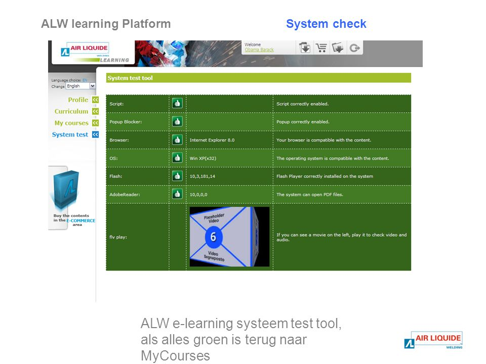ALW learning Platform ALW e-learning systeem test tool, als alles groen is terug naar MyCourses System check
