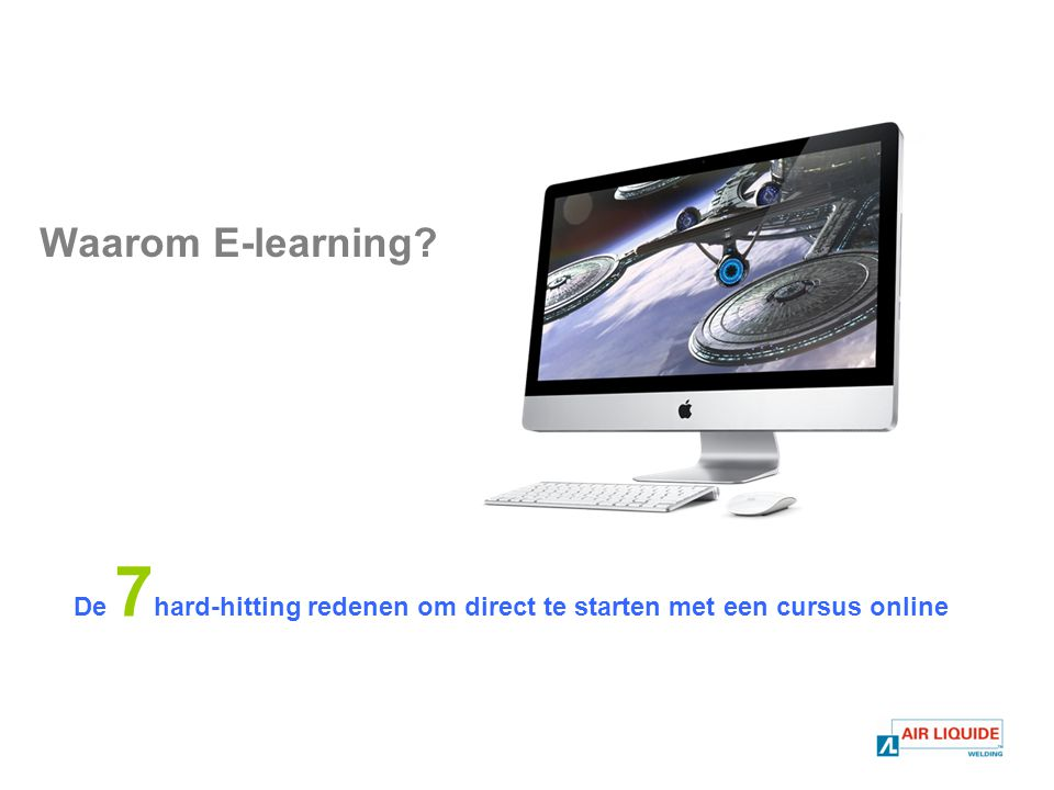Waarom E-learning De 7 hard-hitting redenen om direct te starten met een cursus online
