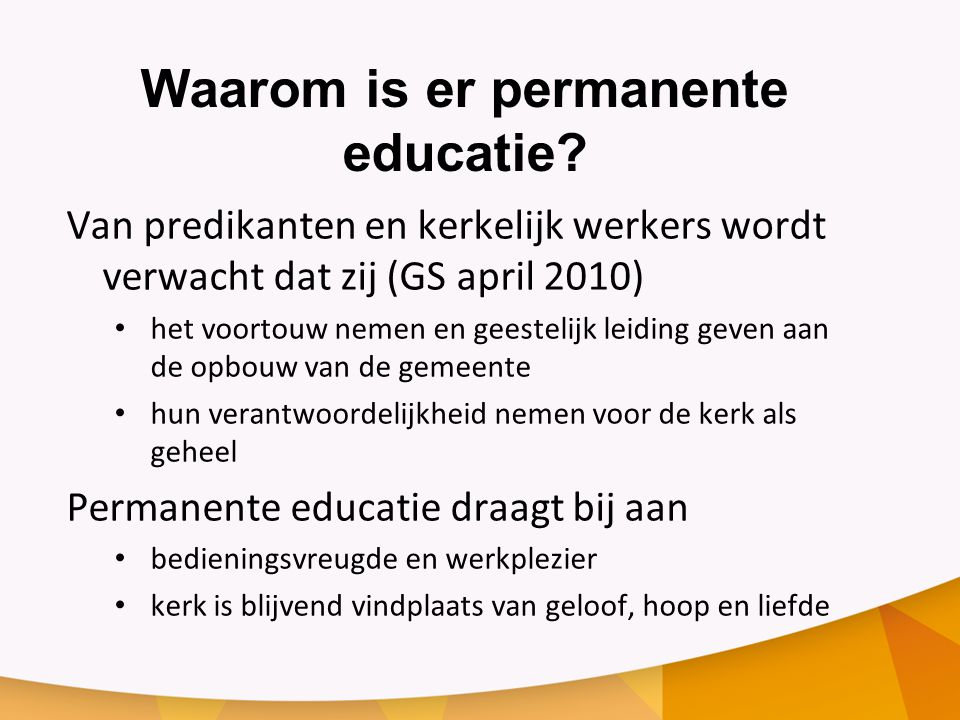 Waarom is er permanente educatie.