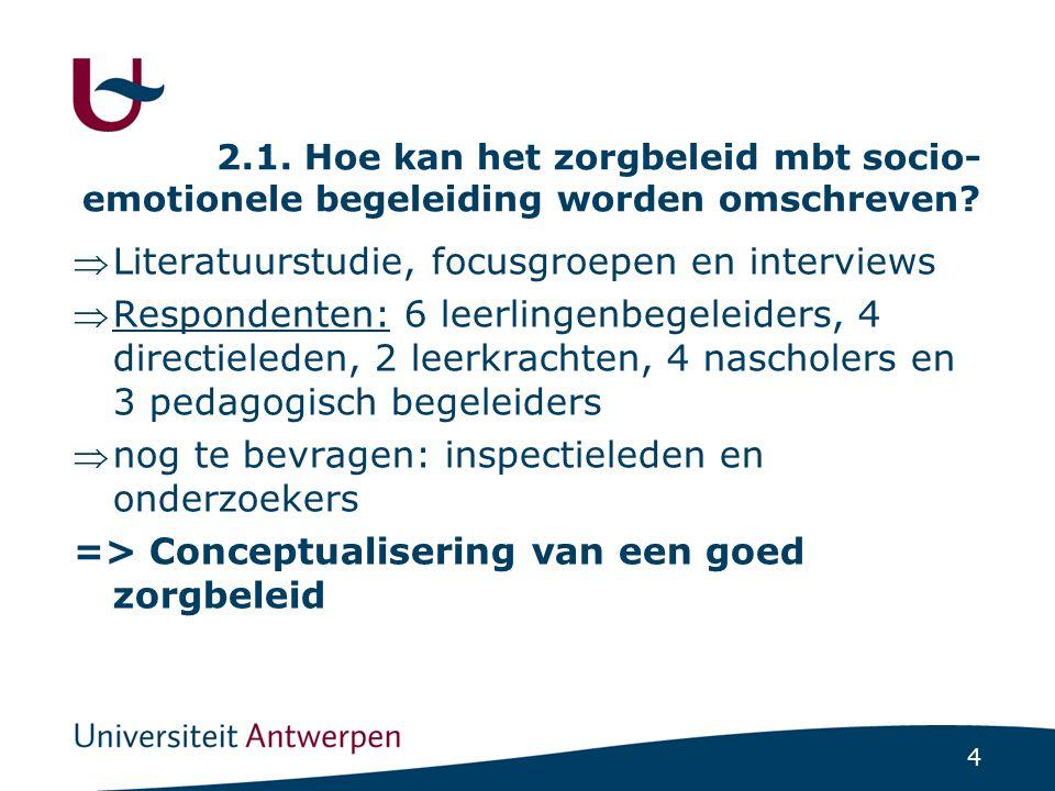 4 2.1. Hoe kan het zorgbeleid mbt socio- emotionele begeleiding worden omschreven.