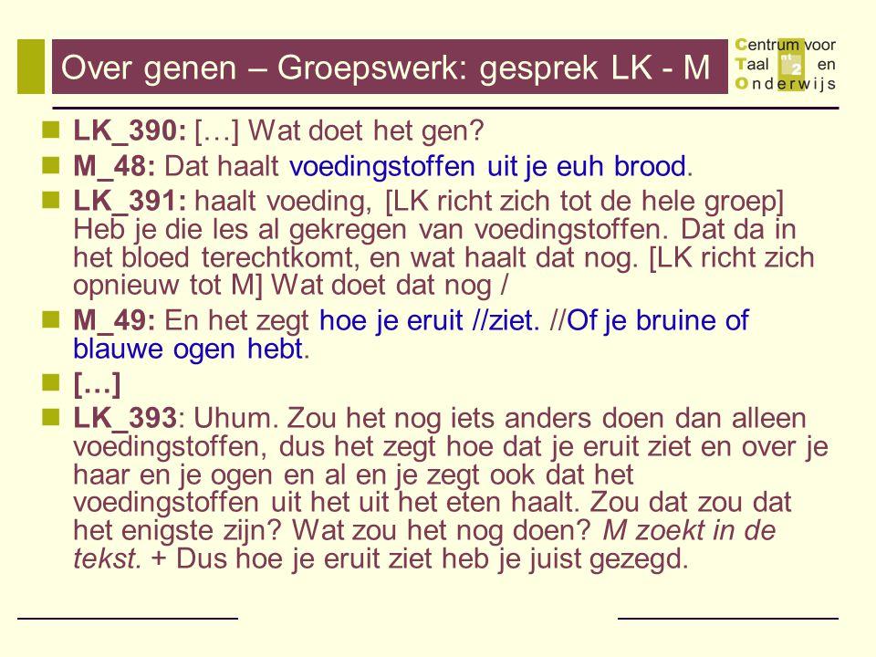 Over genen – Groepswerk: gesprek LK - M M_51: teennagels afknippen LK_394: Hoe da nagels groeien.