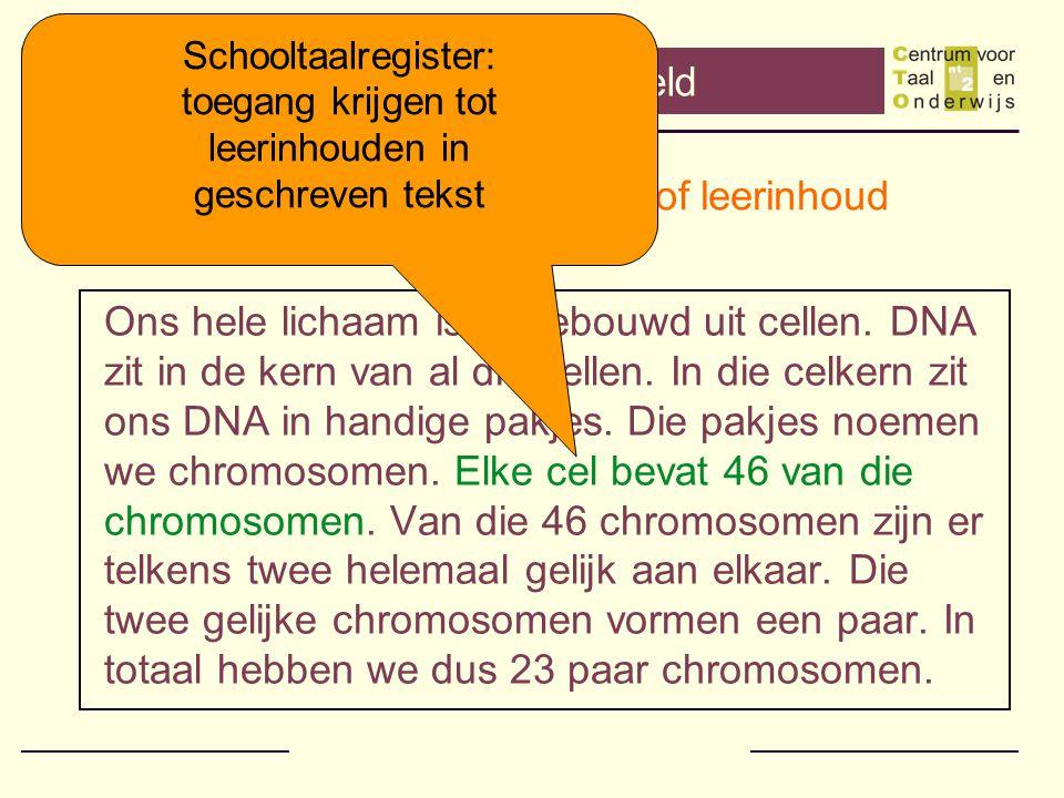 Schooltaalregister in actie LK: / Wat zijn nu chromosomen.