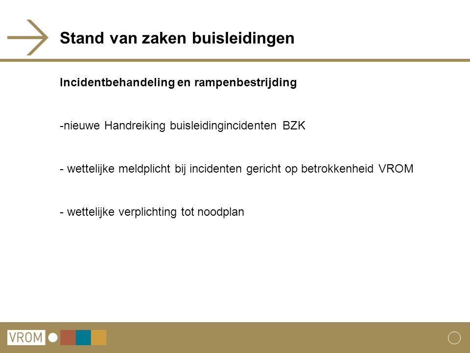 Stand van zaken buisleidingen Incidentbehandeling en rampenbestrijding -nieuwe Handreiking buisleidingincidenten BZK - wettelijke meldplicht bij incid