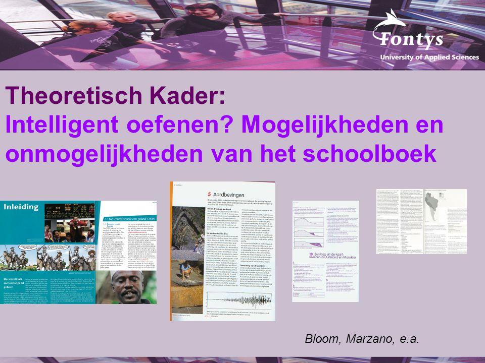 Theoretisch Kader: Intelligent oefenen? Mogelijkheden en onmogelijkheden van het schoolboek Bloom, Marzano, e.a.