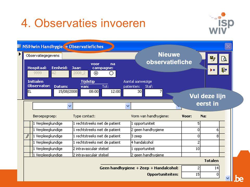 4. Observaties invoeren Vul deze lijn eerst in Nieuwe observatiefiche
