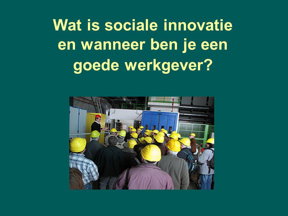 Wat is sociale innovatie en wanneer ben je een goede werkgever?