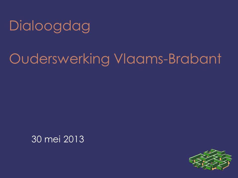 Dialoogdag Ouderswerking Vlaams-Brabant 30 mei 2013