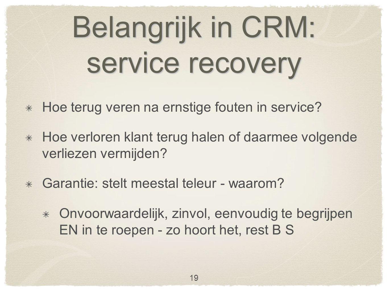 Belangrijk in CRM: service recovery Hoe terug veren na ernstige fouten in service.
