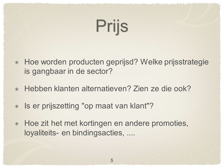 Prijs Hoe worden producten geprijsd.Welke prijsstrategie is gangbaar in de sector.