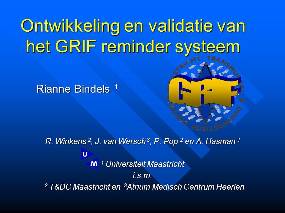 Ontwikkeling en validatie van het GRIF reminder systeem R.