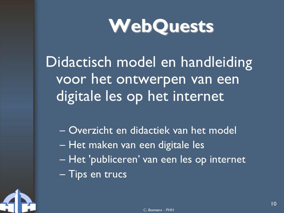C. Bosmans - PHH 10 WebQuests Didactisch model en handleiding voor het ontwerpen van een digitale les op het internet –Overzicht en didactiek van het
