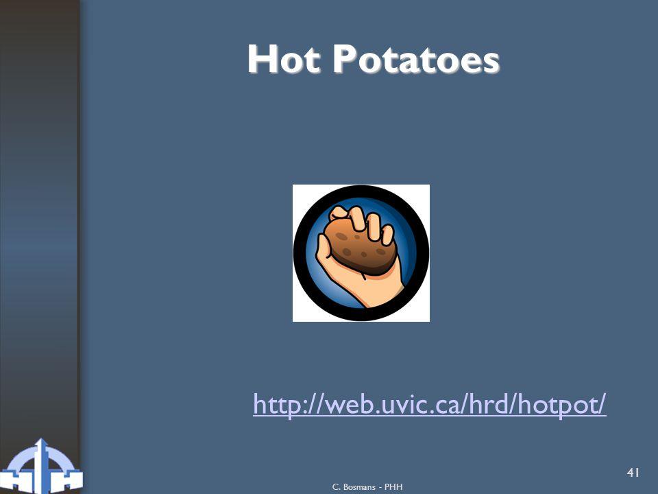 C. Bosmans - PHH 41 Hot Potatoes http://web.uvic.ca/hrd/hotpot/