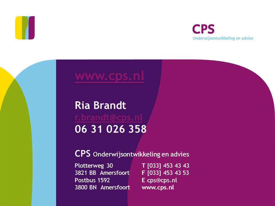 CPS Onderwijsontwikkeling en advies Plotterweg 30 3821 BB Amersfoort Postbus 1592 3800 BN Amersfoort T [033] 453 43 43 F [033] 453 43 53 E cps@cps.nl www.cps.nl Ria Brandt r.brandt@cps.nl 06 31 026 358