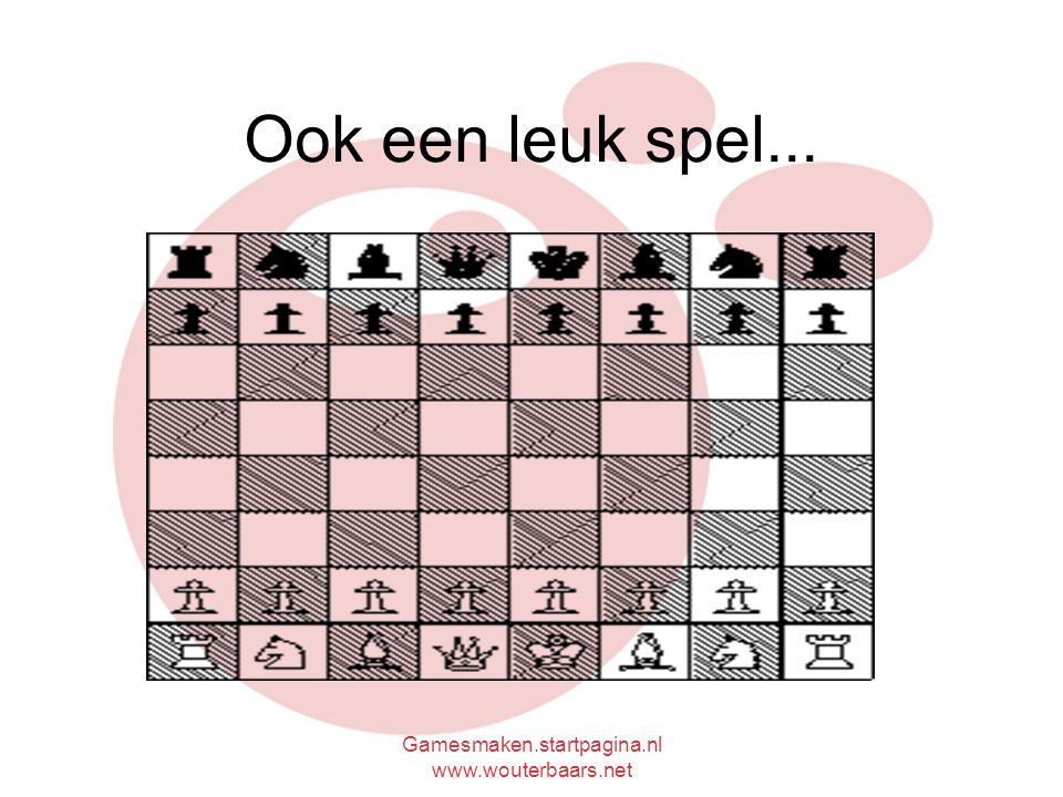 Gamesmaken.startpagina.nl www.wouterbaars.net Ook een leuk spel...