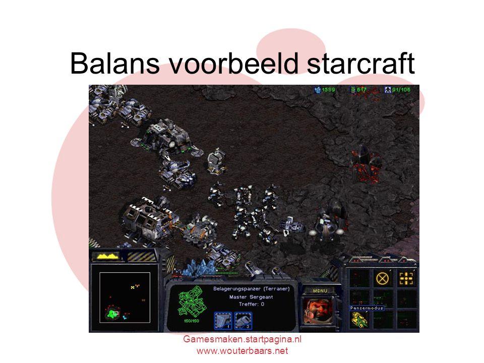 Gamesmaken.startpagina.nl www.wouterbaars.net Balans voorbeeld starcraft