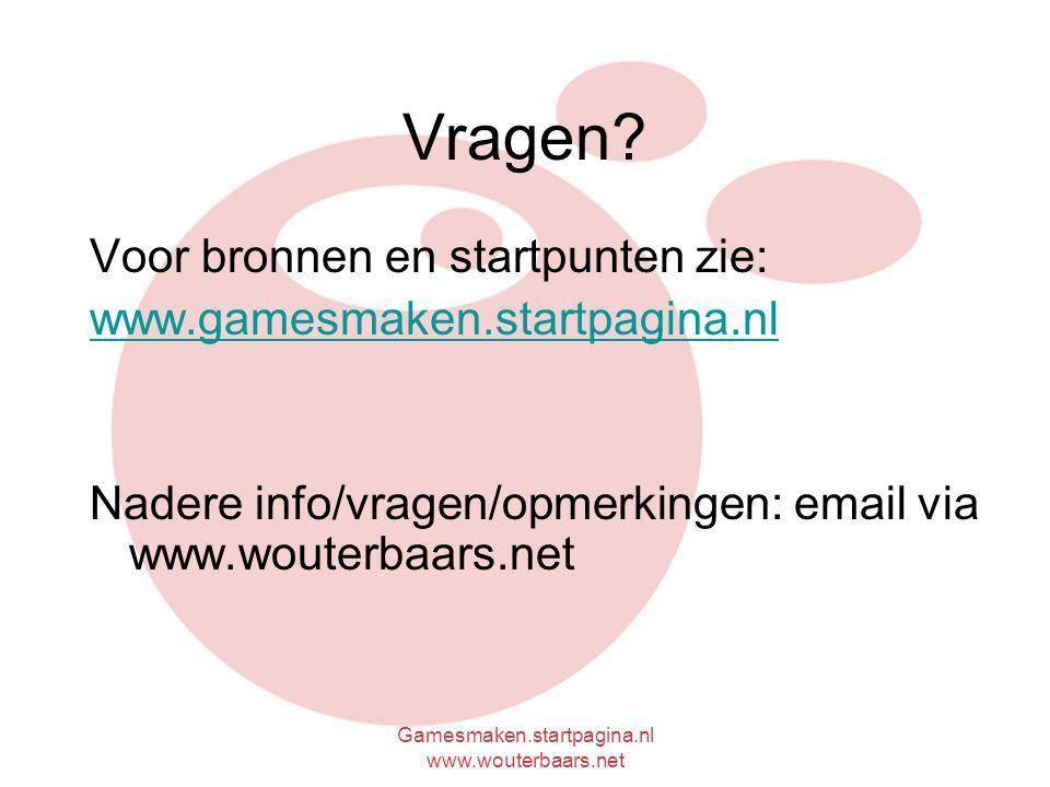 Gamesmaken.startpagina.nl www.wouterbaars.net Vragen.