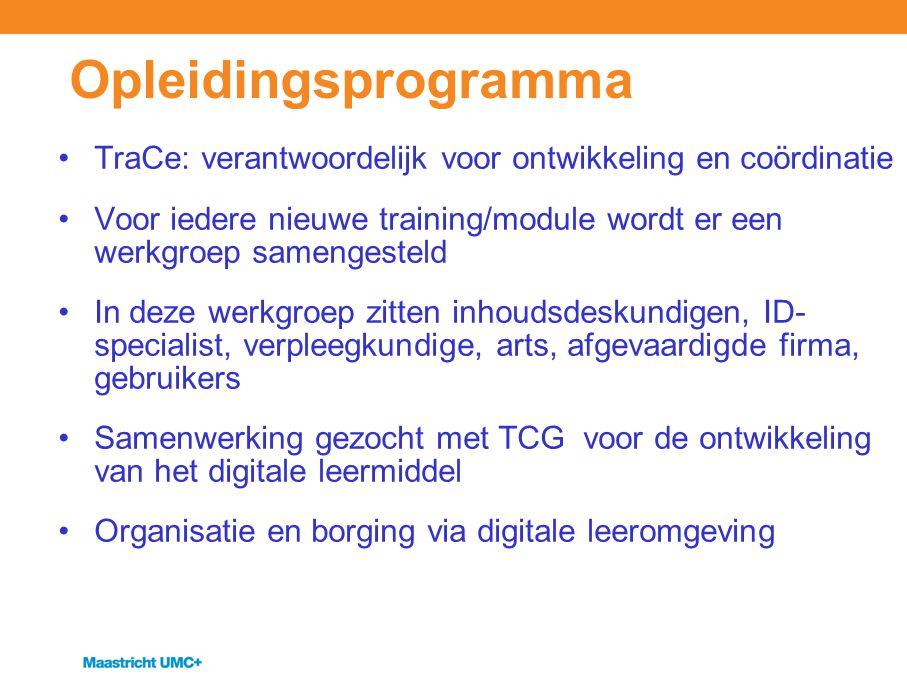 Opleidingsprogramma TraCe: verantwoordelijk voor ontwikkeling en coördinatie Voor iedere nieuwe training/module wordt er een werkgroep samengesteld In