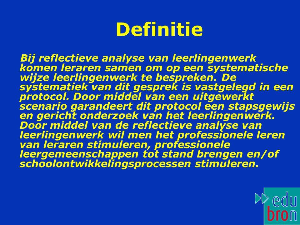 Definitie Bij reflectieve analyse van leerlingenwerk komen leraren samen om op een systematische wijze leerlingenwerk te bespreken.
