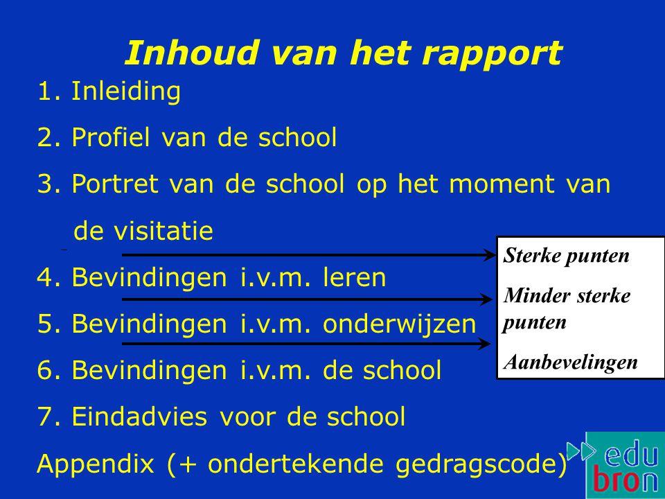 1.Inleiding 2. Profiel van de school 3. Portret van de school op het moment van de visitatie 4.