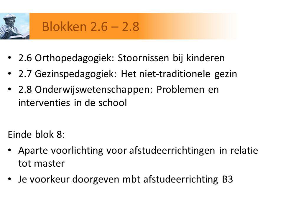 2.6 Orthopedagogiek: Stoornissen bij kinderen 2.7 Gezinspedagogiek: Het niet-traditionele gezin 2.8 Onderwijswetenschappen: Problemen en interventies