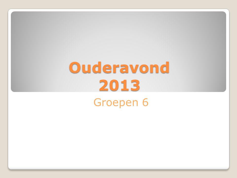 Ouderavond 2013 Groepen 6