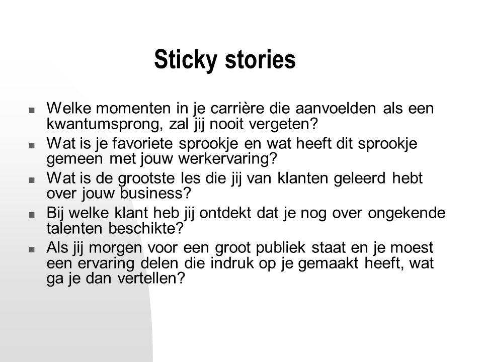 Sticky stories Welke momenten in je carrière die aanvoelden als een kwantumsprong, zal jij nooit vergeten? Wat is je favoriete sprookje en wat heeft d