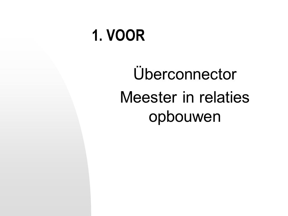 1. VOOR Überconnector Meester in relaties opbouwen
