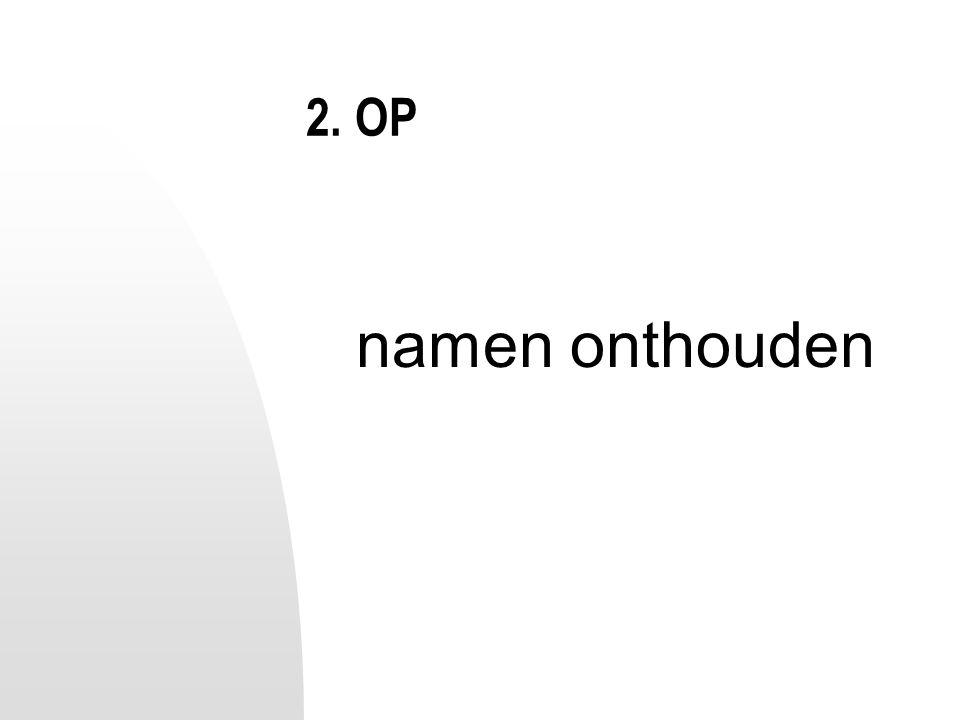 2. OP namen onthouden
