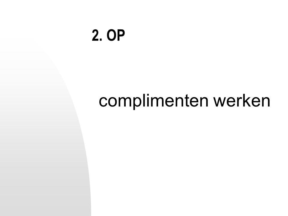 2. OP complimenten werken