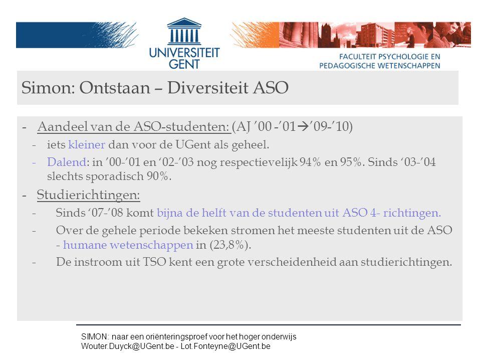 -Aandeel van de ASO-studenten: (AJ '00 -'01  '09-'10) -iets kleiner dan voor de UGent als geheel. -Dalend: in '00-'01 en '02-'03 nog respectievelijk