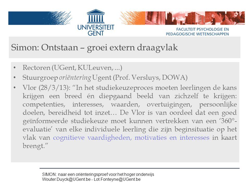 """Rectoren (UGent, KULeuven,...) Stuurgroep oriëntering Ugent (Prof. Versluys, DOWA) Vlor (28/3/13): """"In het studiekeuzeproces moeten leerlingen de kans"""