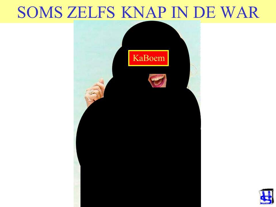 SOMS ZELFS KNAP IN DE WAR KaBoem