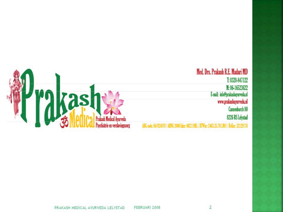 FEBRUARI 2008 PRAKASH MEDICAL AYURVEDA LELYSTAD 13  Wat is het eigenlijk….: een Klinische versie van TM die betaalbaar is en vergoed wordt.
