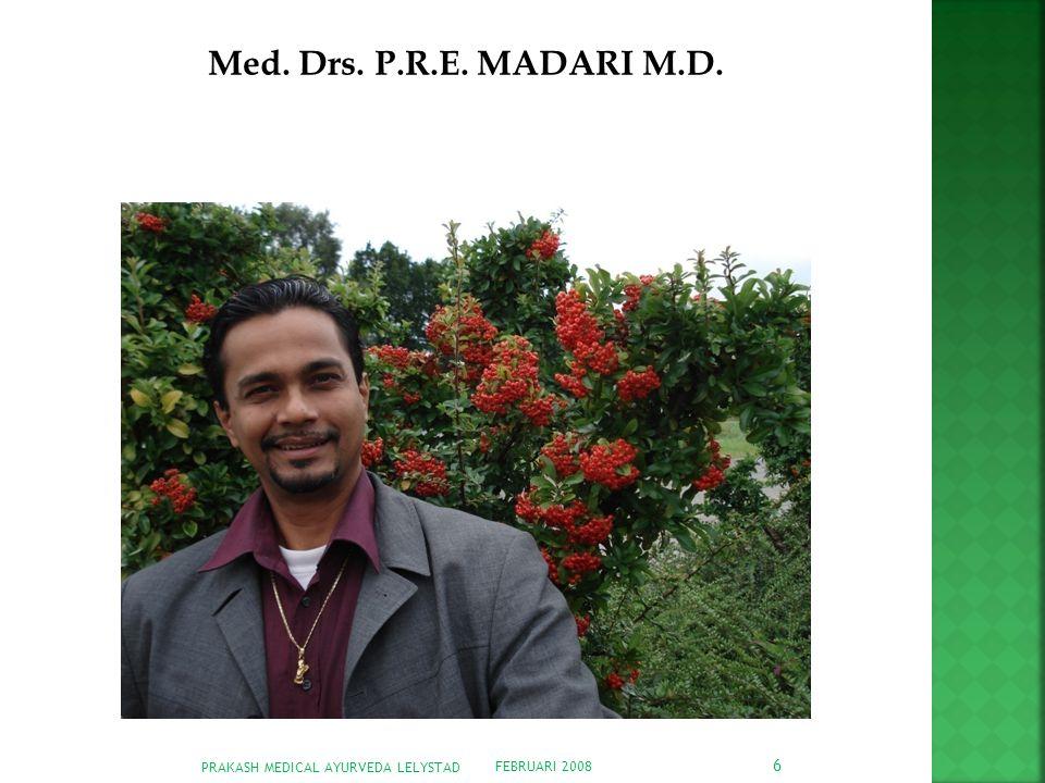 FEBRUARI 2008 PRAKASH MEDICAL AYURVEDA LELYSTAD 37  Bewustzijnsontwikkeling door Meditatie technieken De meer onderzochte technieken hiervoor zijn het Transcendente Meditatie en het TM-Sidhi Programma.