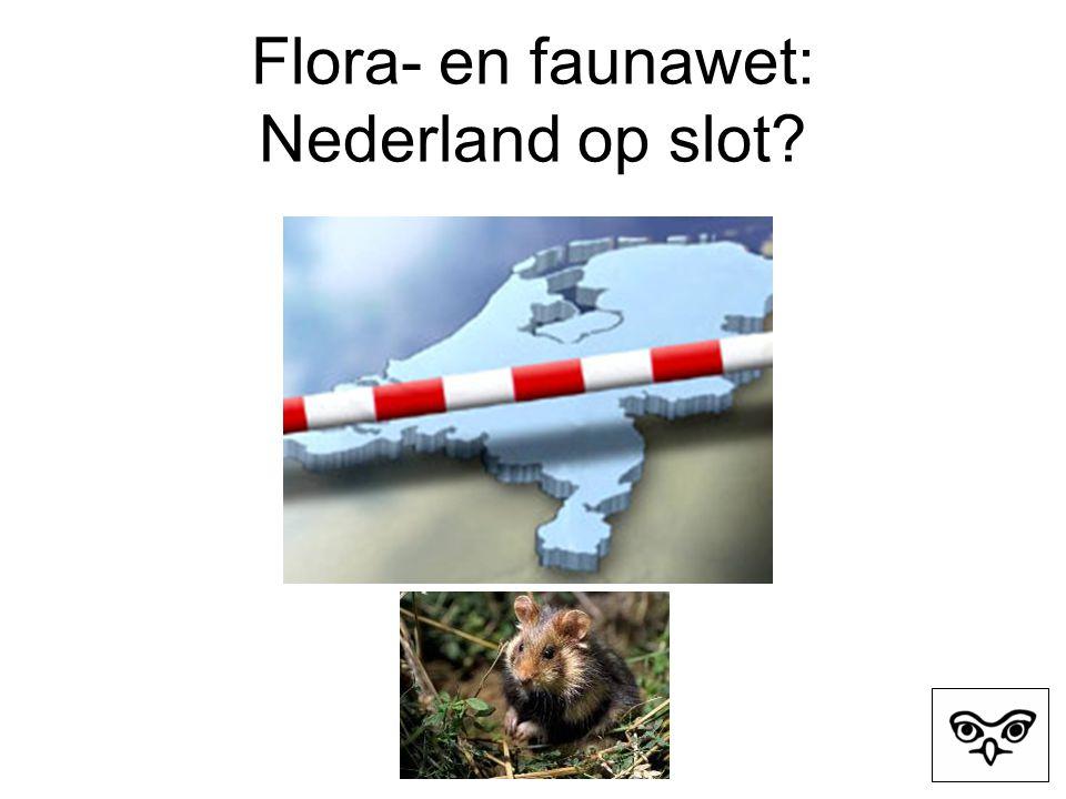 Flora- en faunawet: Nederland op slot
