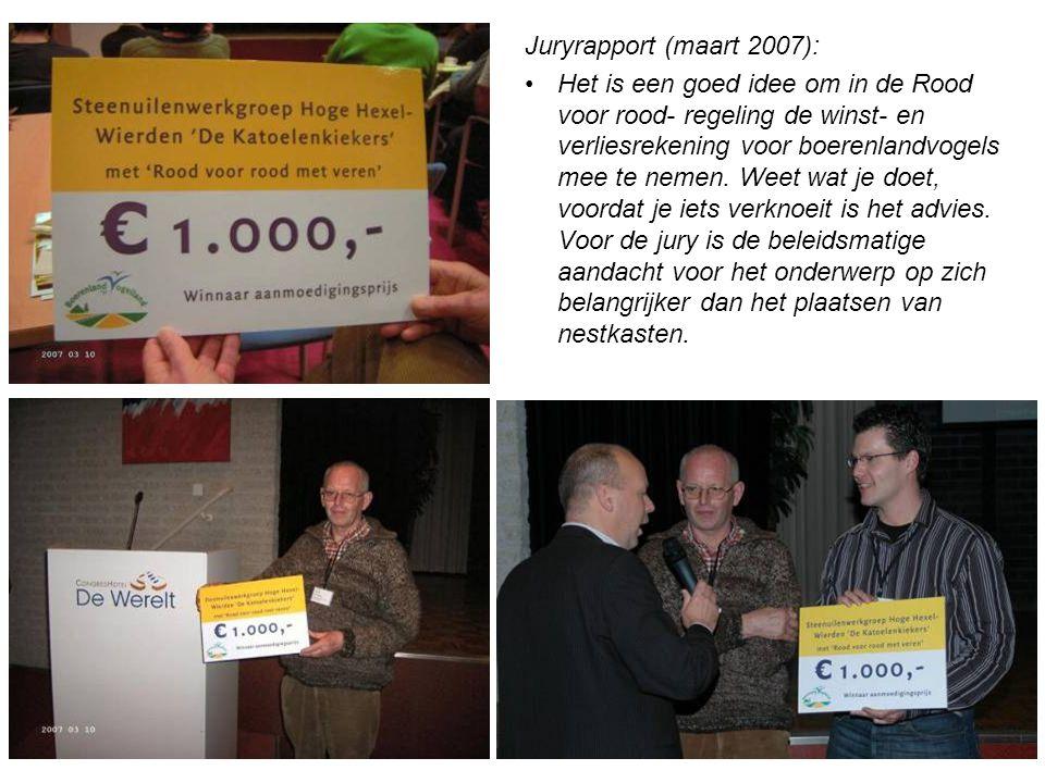 Juryrapport (maart 2007): Het is een goed idee om in de Rood voor rood- regeling de winst- en verliesrekening voor boerenlandvogels mee te nemen.