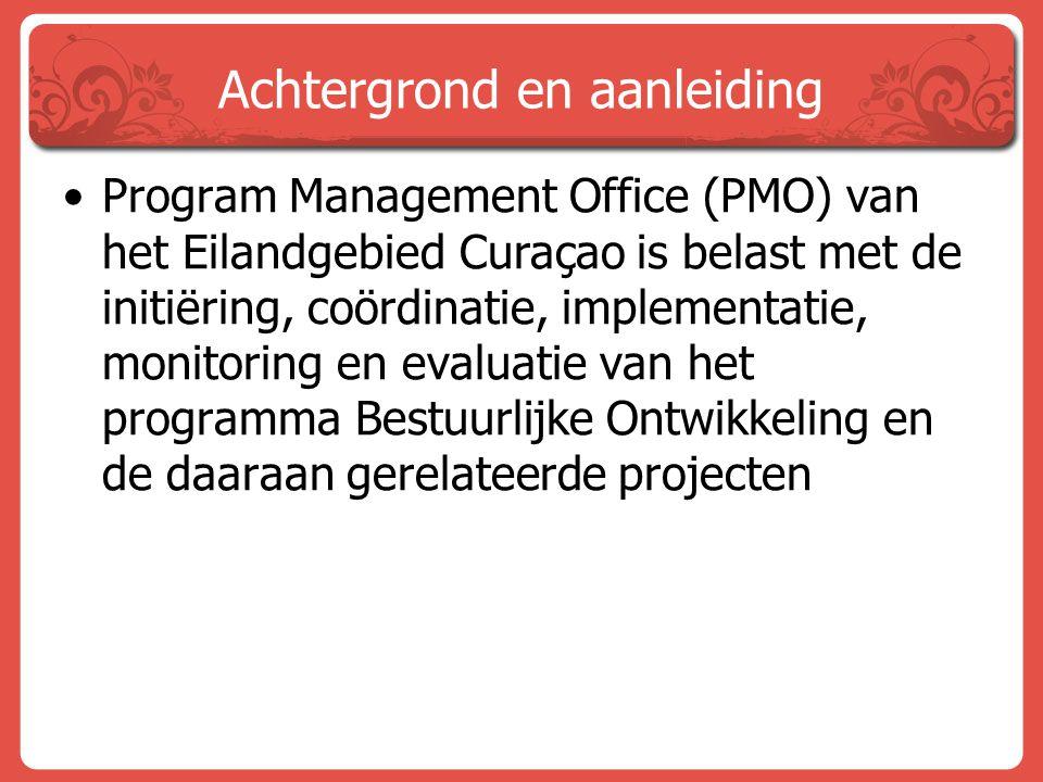 Achtergrond en aanleiding Program Management Office (PMO) van het Eilandgebied Curaçao is belast met de initiëring, coördinatie, implementatie, monito