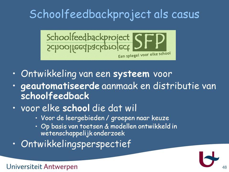 48 Schoolfeedbackproject als casus Ontwikkeling van een systeem voor geautomatiseerde aanmaak en distributie van schoolfeedback voor elke school die d