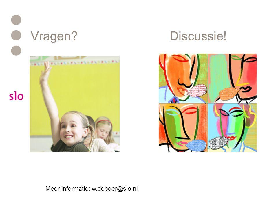 Vragen?Discussie! Meer informatie: w.deboer@slo.nl