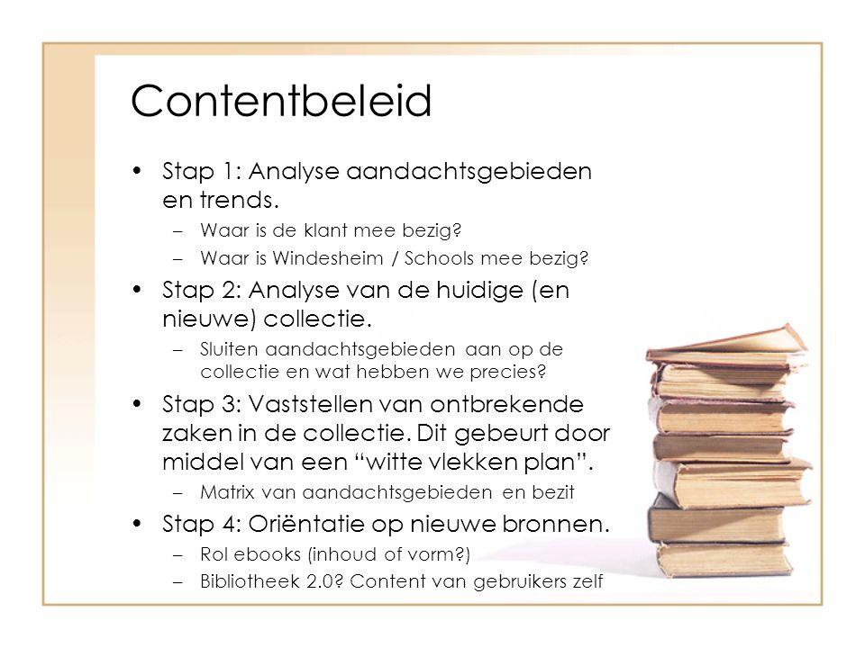 Contentbeleid (vervolg) Stap 5: Selectie van nieuwe bronnen (trials).