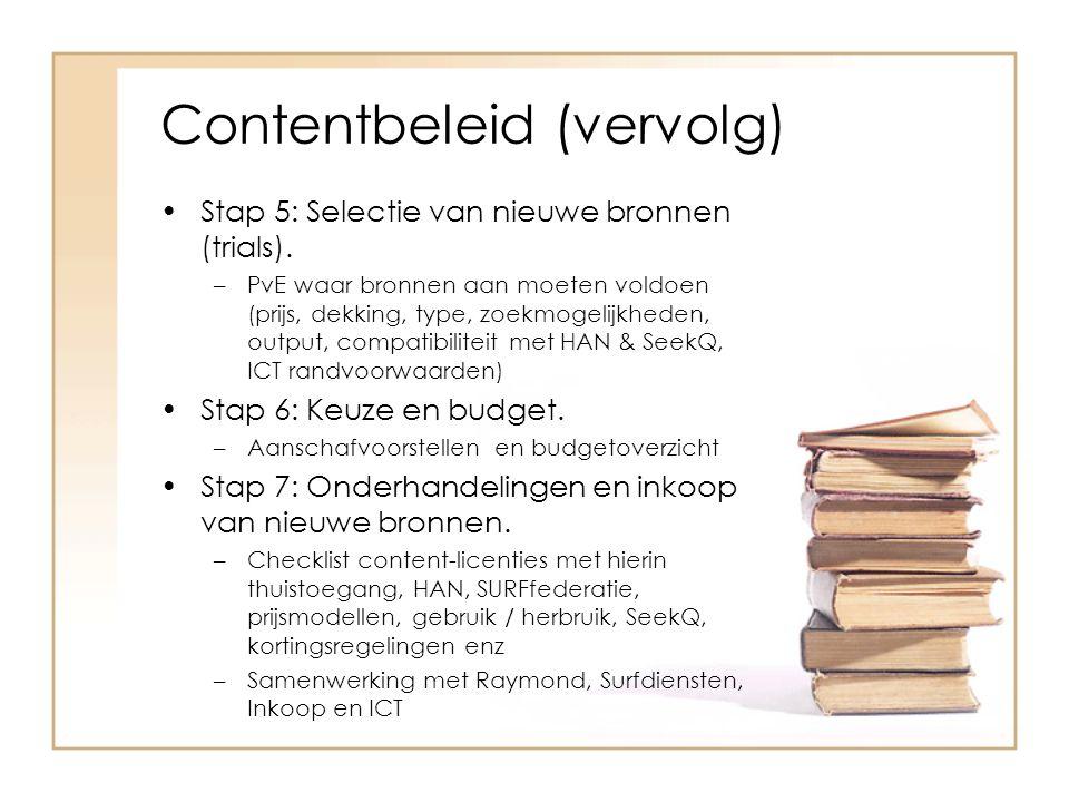 Contentbeleid (vervolg) Stap 8: Aanbieden van de nieuwe collectie aan de medewerkers.