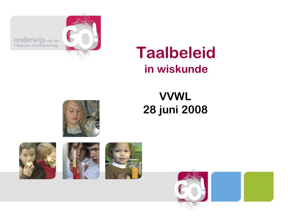 Taalbeleid in wiskunde VVWL 28 juni 2008