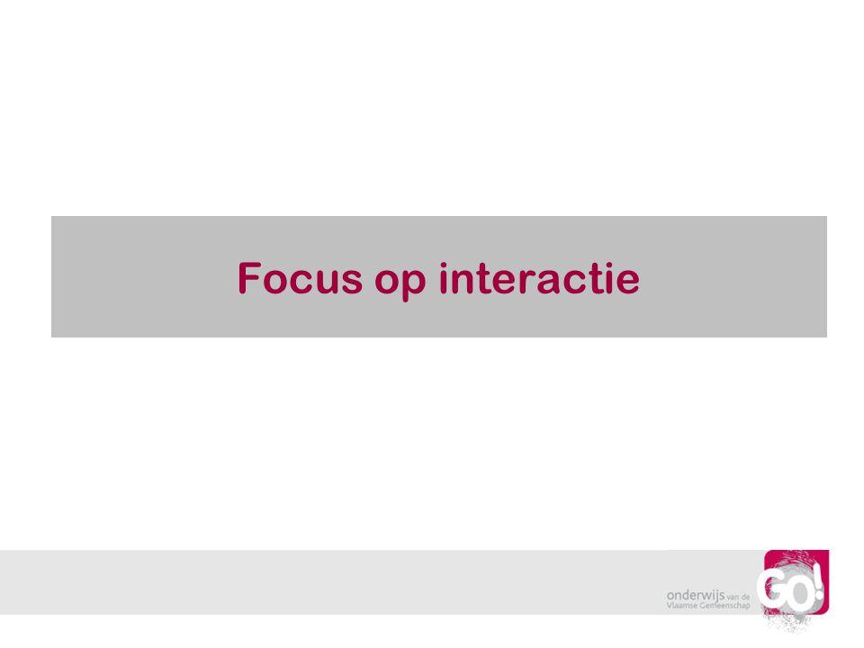 Focus op interactie