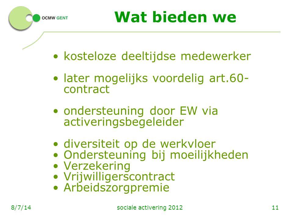sociale activering 2012118/7/14 Wat bieden we kosteloze deeltijdse medewerker later mogelijks voordelig art.60- contract ondersteuning door EW via act