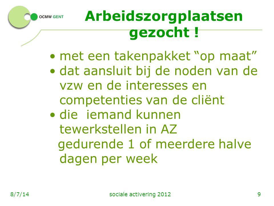 """sociale activering 201298/7/14 Arbeidszorgplaatsen gezocht ! met een takenpakket """"op maat"""" dat aansluit bij de noden van de vzw en de interesses en co"""